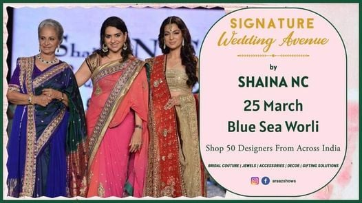 Signature Wedding Avenue by Shaina NC, 2 July | Event in Mumbai | AllEvents.in