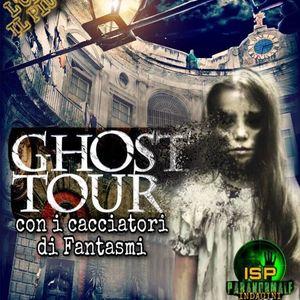 GHOST TOUR Con i Cacciatori di Fantasmi tra i luoghi pi infestati del centro storico di Napoli
