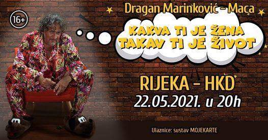MACA ''KAKVA TI JE ŽENA ,TAKAV TI JE ŽIVOT'' - 22.05. RIJEKA, 22 May | Event in Rijeka | AllEvents.in
