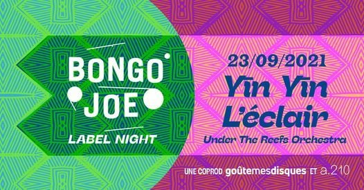 Bongo Joe Records Label Night: Yīn Yīn / L'Eclair / UTRO, 23 September | Event in Brussels | AllEvents.in