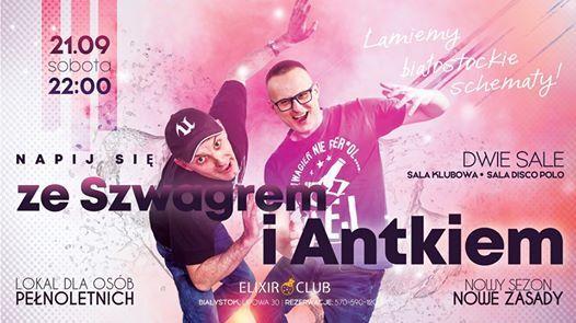 Napij si ze Szwagrem i Antkiem  Szwagry w Elixir Club 18