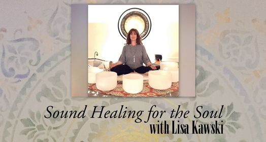 Sound Healing for the Soul with Lisa Kawski, 9 May | Online Event | AllEvents.in