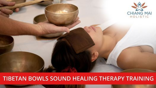 2 Days Level 1 Tibetan Bowl Sound Healing Therapy Training | Event in Chiang Mai | AllEvents.in