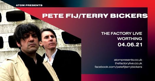 Pete Fij/Terry Bickers - Worthing // More Tickets Released, 4 June   Event in Worthing   AllEvents.in