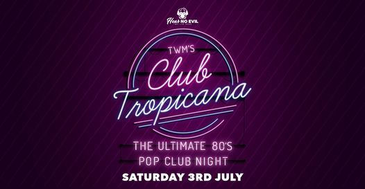 TWM's Club Tropicana (Ipswich) - The Ultimate 80's Pop Club Night, 3 July | Event in Ipswich | AllEvents.in