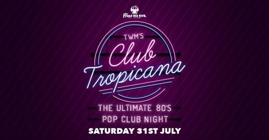 TWM's Club Tropicana (Ipswich) - The Ultimate 80's Pop Club Night, 31 July   Event in Ipswich   AllEvents.in