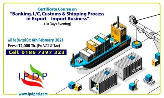 "Online Certificate Course on ``Banking, L/C, Customs & Shipping Process in Export – Import Business"" (10 Days Evening)"