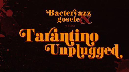 Tarantino Unplugged  Koszalin - Teatr Variete Muza