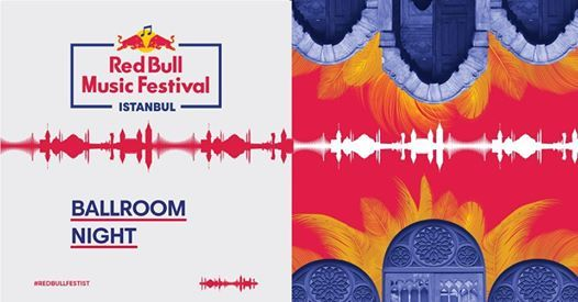 Red Bull Music Festival Istanbul Ballroom Night