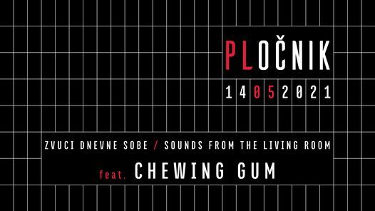 Zvuci dnevne sobe w/ Chewing Gum #3, 14 May | Online Event | AllEvents.in