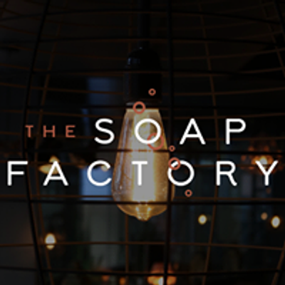The Soap Factory - Cocktail Lounge & Kitchen