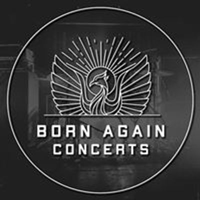 Born Again Concerts