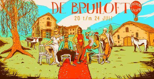 De Bruiloft: Encore! Encore!, 19 August   Event in Amsterdam   AllEvents.in