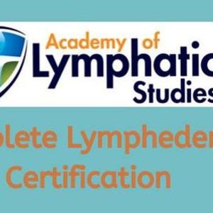 Complete Lymphedema Certification - NewarkMontclair NJ