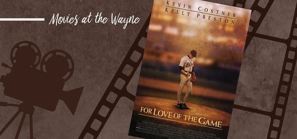 Baseball Movie Series: For The Love of the Game, 5 August | Event in Waynesboro | AllEvents.in