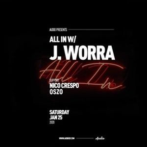 All in w J. Worra at Audio SF  Saturday January 25th