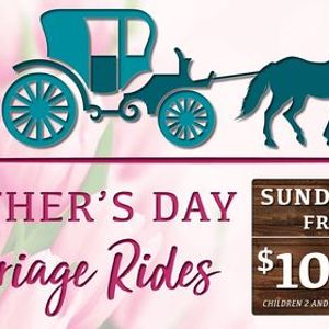 Mothers Day Carriage Rides