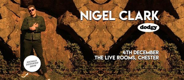 Nigel Clark (Dodgy) - Socially Distanced, 5 February | Event in Chester | AllEvents.in
