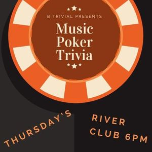 MUSIC  POKER   TRIVIA hosted by B Trivial