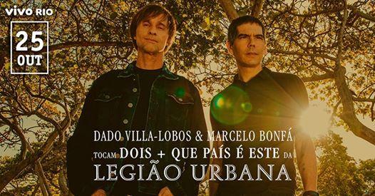 Dado  Bonf tocam Legio Urbana  25 OUT no Vivo Rio