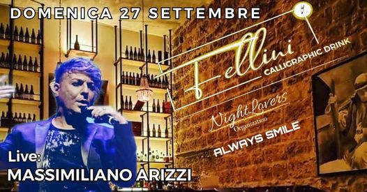 Domenica 27  FELLINI Aperitif & Drink Live MASSIMILIANO ARIZZI