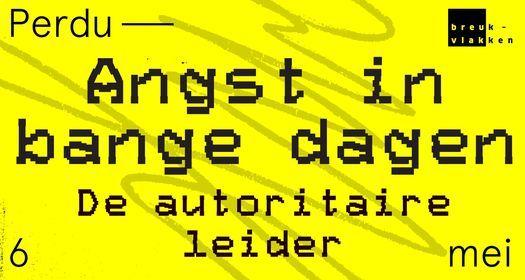 Angst in bange dagen: De autoritaire leider - LIVESTREAM | Event in Amsterdam | AllEvents.in