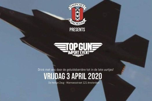 Import Event 2020: Top Gun, 6 May | Event in Amsterdam | AllEvents.in