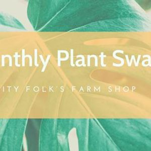 Monthly Plant Swap at City Folks