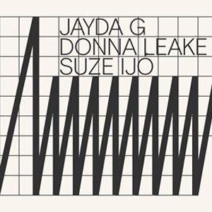 Jayda G  Donna Leake  Suze Ij