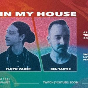IN MY HOUSE A House dance culture livestream w Floyd Vader  Ben Tactic