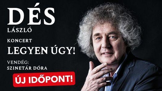 Dés László Koncert - Legyen úgy!, 10 June   Event in Szeged   AllEvents.in