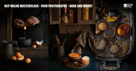 DCP Online Masterclass - Food Photography - Dark And Moody , December 2020, 18 December | Online Event | AllEvents.in
