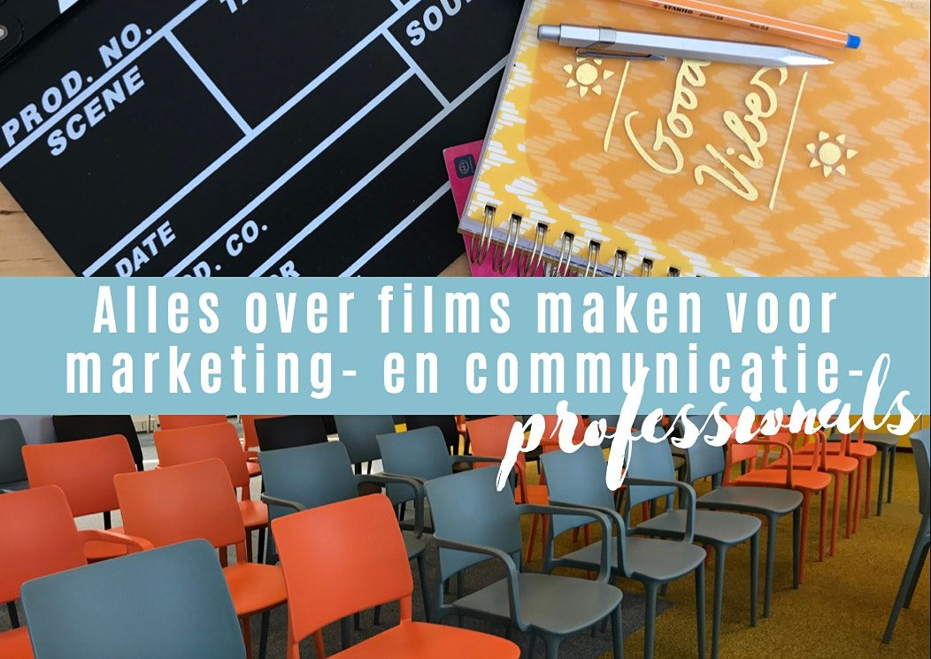 Masterclass 'Alles over films maken voor marketing- en communicatie profs.', 10 November | Event in Utrecht