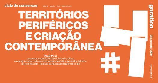 Territórios Periféricos e Criação Contemporânea #4 — Paulo Pires, 25 September   Event in Braga   AllEvents.in