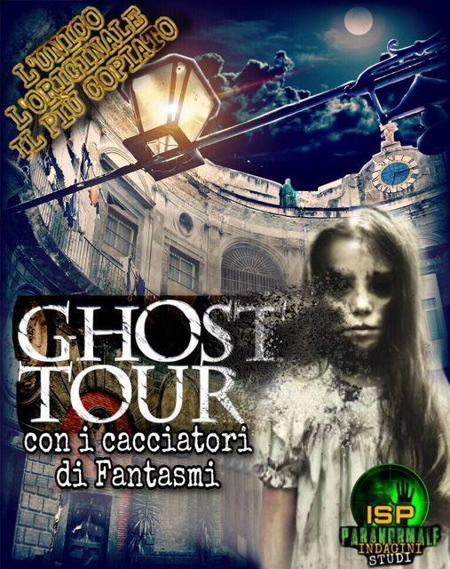 GHOST TOUR: Con i Cacciatori di Fantasmi tra i luoghi più infestati del centro storico di Napoli, 15 May