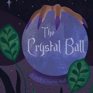 Castle Charity Ball 2021 The Crystal Ball
