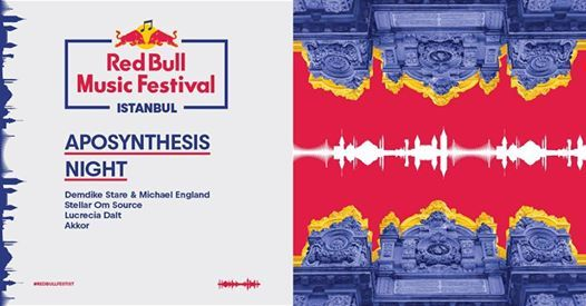 Red Bull Music Festival Istanbul Aposynthesis Night