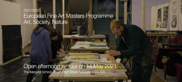 Open afternoon for the European Fine Art Masters Programme: Art, Society, Nature   Event in Margate   AllEvents.in
