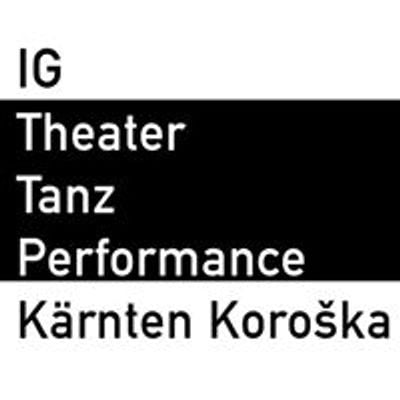 IG Theater Tanz Performance Kärnten Koroška