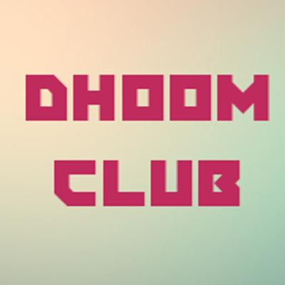 Dhoom Club