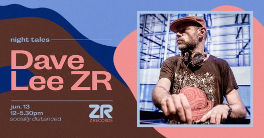 [CANCELLED] Night Tales: Dave Lee ZR, 13 June | Event in London | AllEvents.in