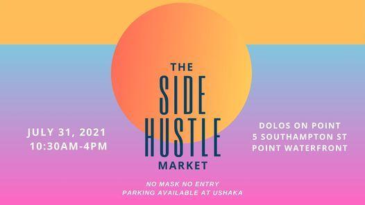 SIDE HUSTLE MARKET JULY, 31 July | Event in Durban | AllEvents.in