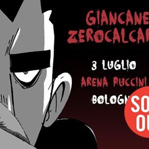 SOLD OUT  Giancane  Zerocalcare  Arena Puccini