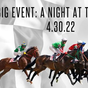 A NIGHT AT THE RACES - BBBS BIG EVENT