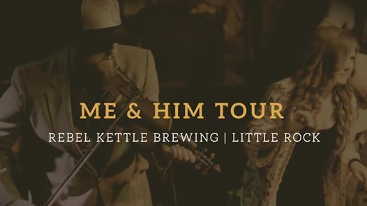 Me and Him Rebel Kettle Brewing Co  Little Rock