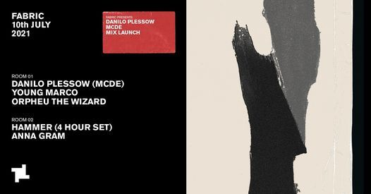 fabric: Danilo Plessow (MCDE) Mix Launch With Young Marco, Hammer & More, 10 July | Event in London | AllEvents.in