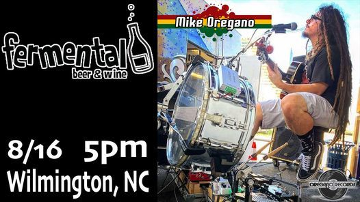 Mike Oregano at Fermental, 16 August | Event in Wilmington | AllEvents.in