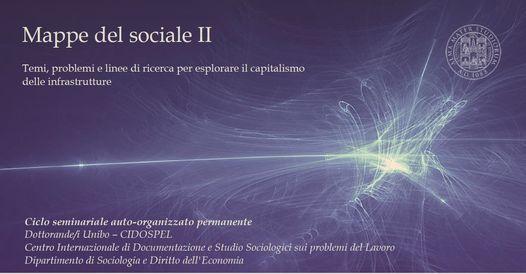 Mappe del Sociale.Temi problemi e linee di ricerca per esplorare il capitalismo delle infrastrutture, 13 May