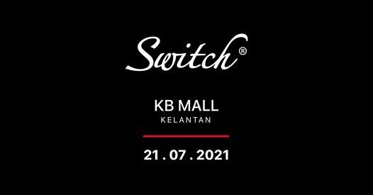 Switch - KB Mall Opening, 20 June | Event in Kota Bharu | AllEvents.in