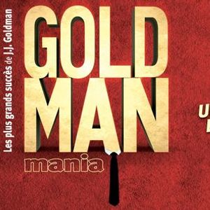 Concert Goldmanmania Thtre - Un Re-Tour Ensemble